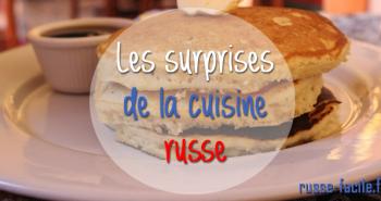 La cuisine russe et ses surprises
